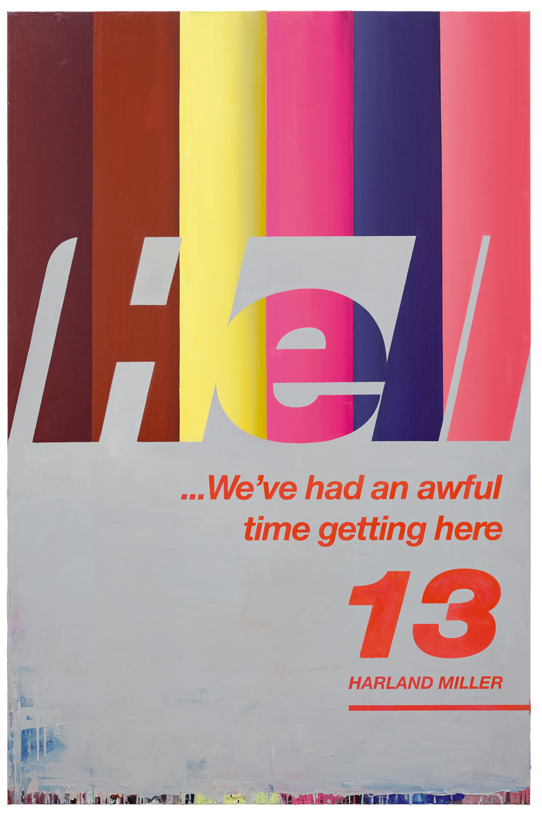 Hell…We've Had an Awful Time Getting Here 13 (2017) by Harland Miller