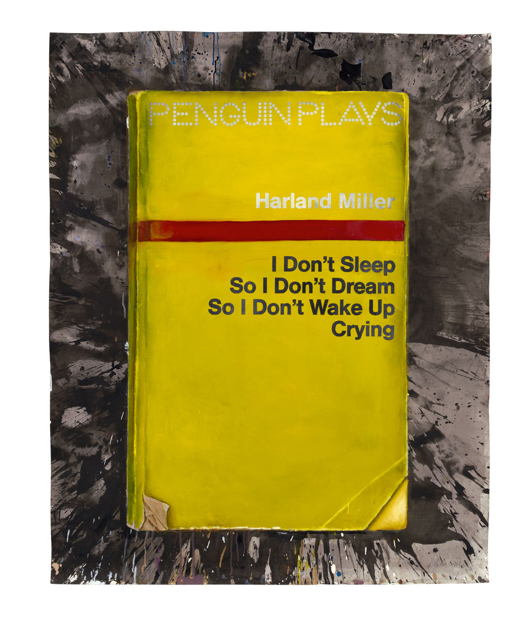 I Don't Sleep So I Don't Dream So I Don't Wake Up Crying (2013) by Harland Miller