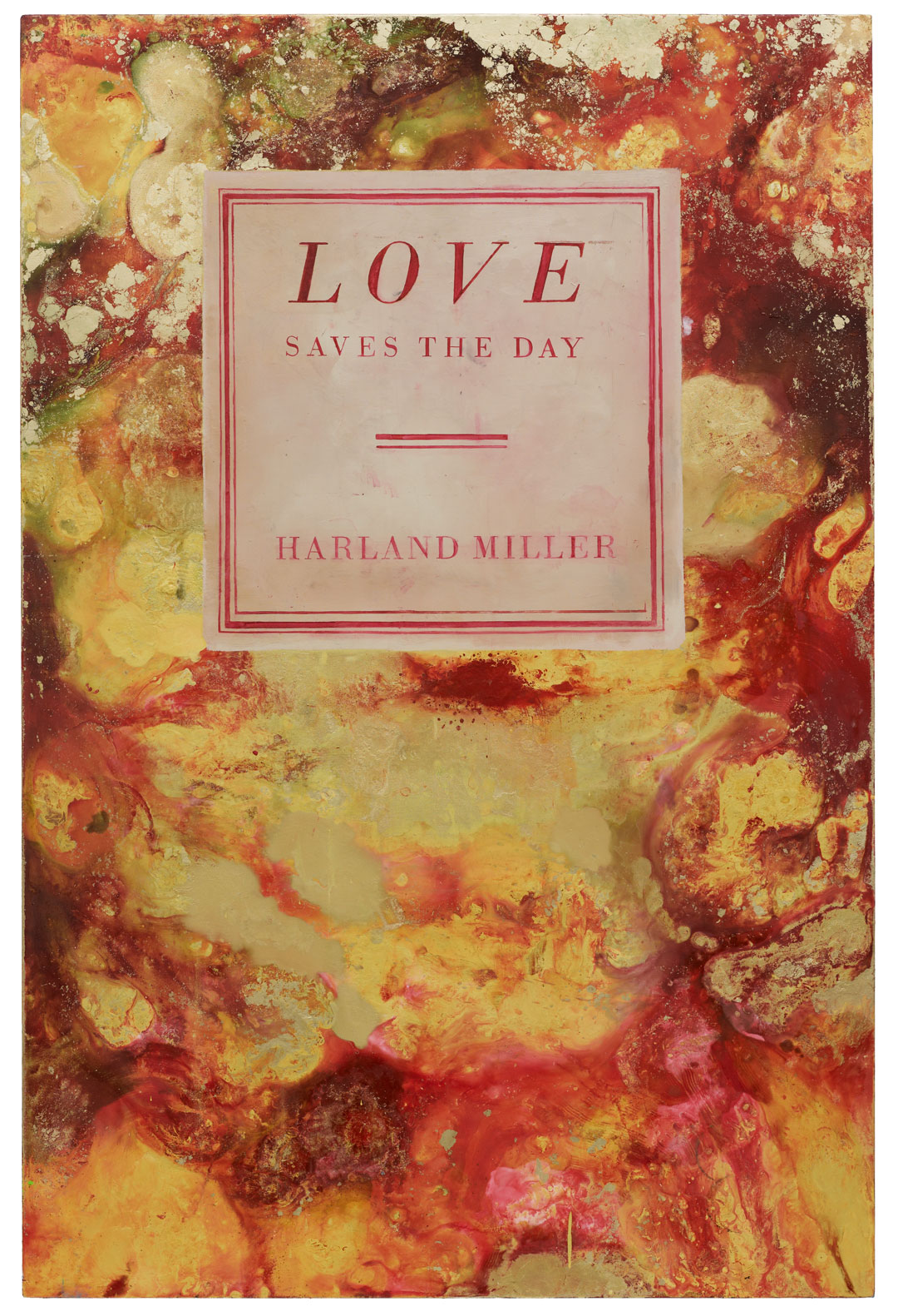Love Saves the Day (2012) by Harland Miller, from the artist's Poets series. As reproduced in Harland Miller: In Shadows I Boogie