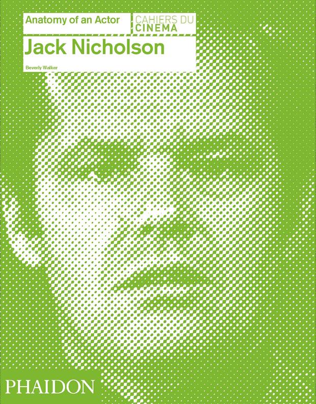Jack Nicholson Anatomy Of An Actor Cahiers Du Cinema border=
