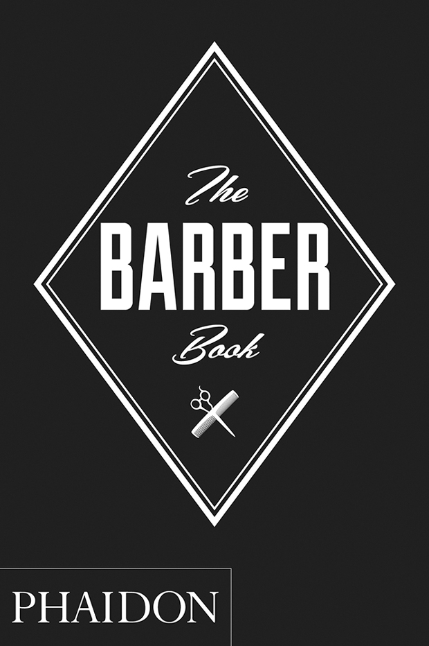 The Barber Book Fashion Culture Phaidon Store