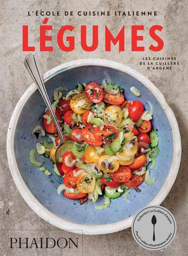 L Ecole De Cuisine Italienne Legumes Food Cookery Phaidon