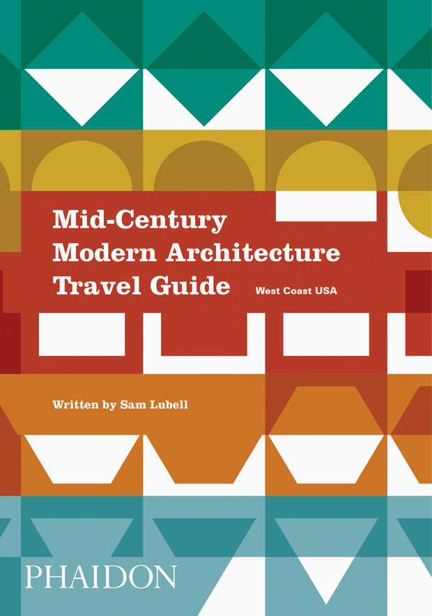 Mid Century Modern Architecture Travel Guide West Coast Usa