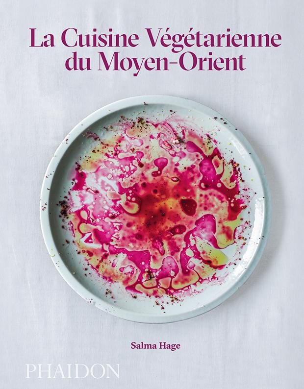 La Cuisine Vegetarienne Du Moyen Orient Food Cookery Phaidon Store