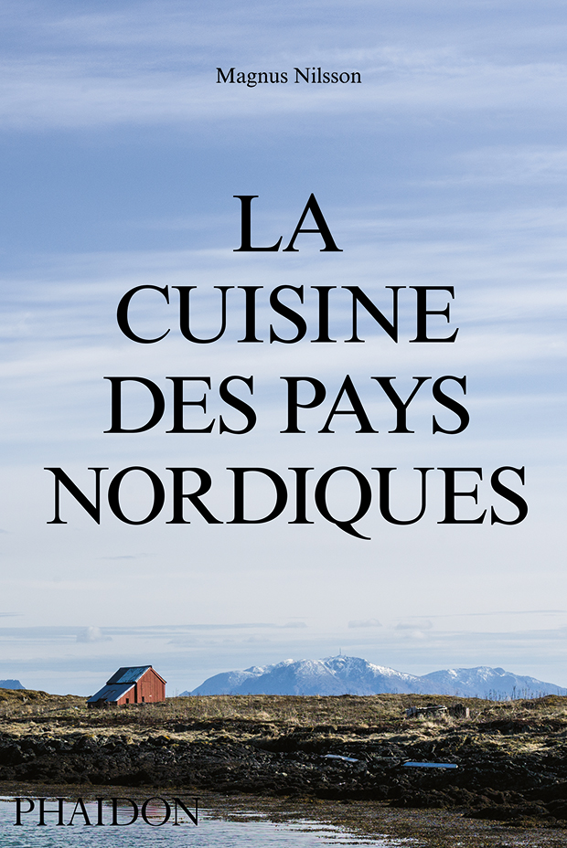 la cuisine des pays nordiques food cookery phaidon store. Black Bedroom Furniture Sets. Home Design Ideas