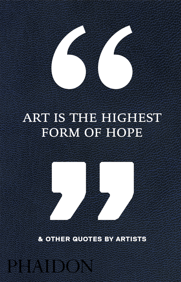 art is the highest form of hope other quotes by artists art