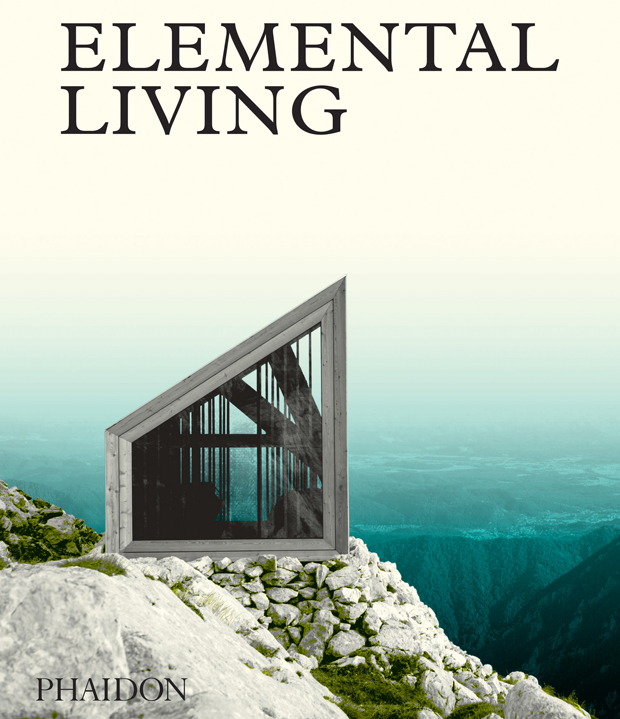 The cover of Elemental Living Contemporary Houses In Nature