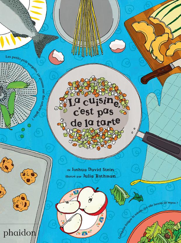 La cuisine cest pas de la tarte childrens books phaidon store solutioingenieria Image collections