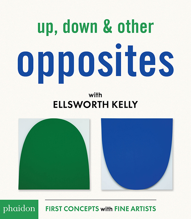 Up, Down & Other Opposites with Ellsworth Kelly.