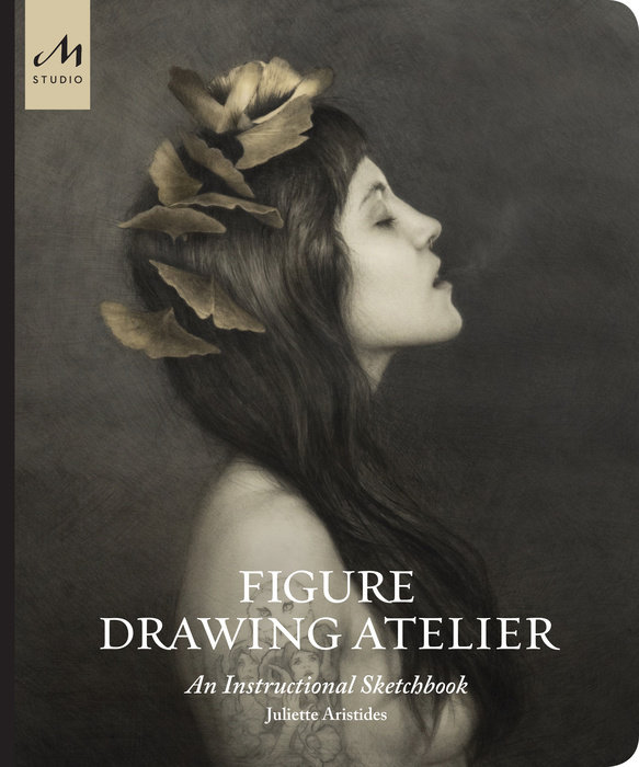 Figure Drawing Atelier - published by The Monacelli Press