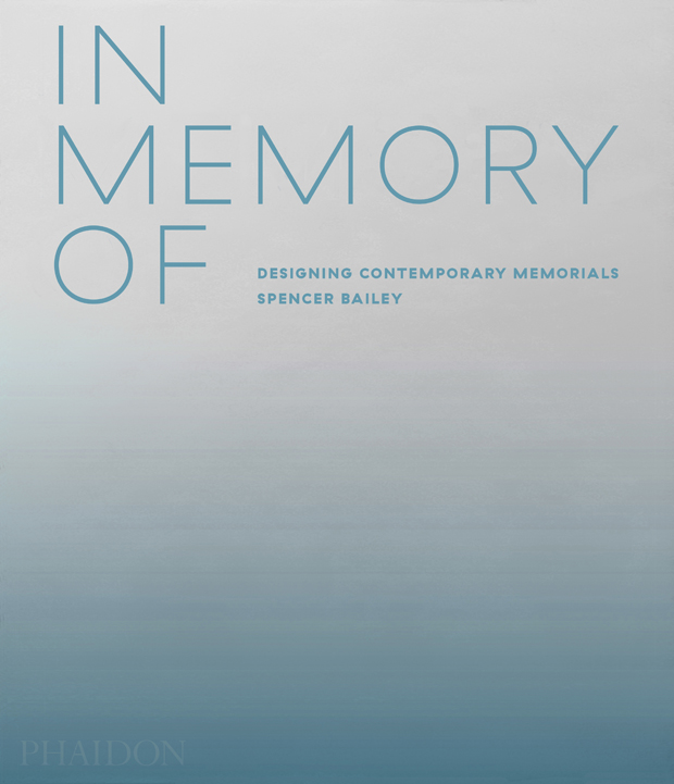 In Memory Of: Designing Contemporary Memorials