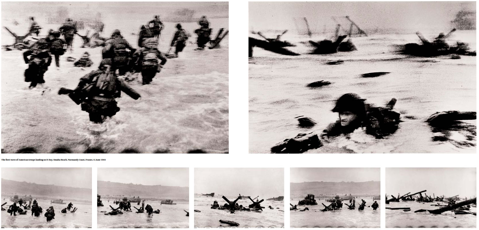 The first wave of American troops landing on D-Day,Omaha Beach, Normandy Coast, France, 6 June 1944, by Robert Capa. As presented in our book Magnum Stories