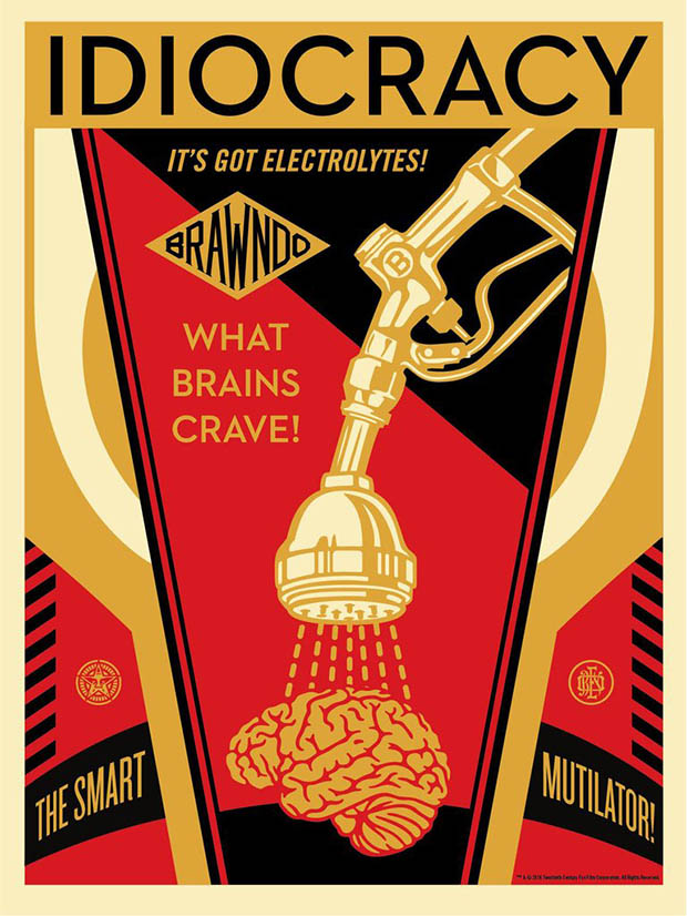 Idiocracy (2016) by Shepard Fairey. Available for a limited time at mondotees.com