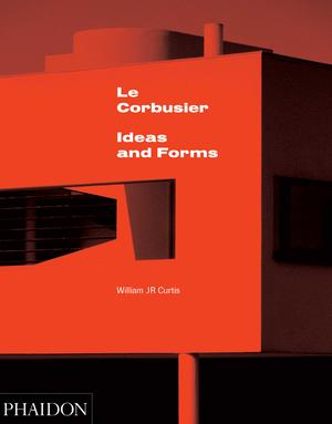 Le Corbusier - Ideas & Forms (New Edition)