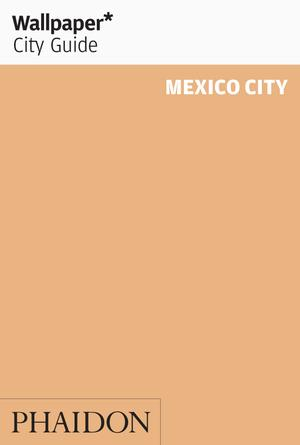 Wallpaper* City Guide Mexico City