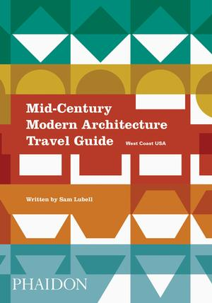 Mid-Century Modern Architecture Travel Guide: West Coast USA