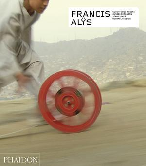 Francis Alÿs - Revised and Expanded