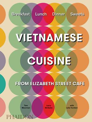 Vietnamese-inspired Recipes from Elizabeth Street Cafe (Pre-order)