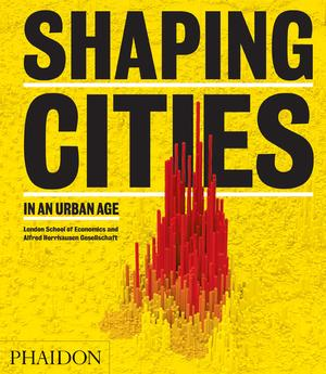 Shaping Cities in an Urban Age (Pre-order)