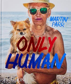 Only Human: Photographs by Martin Parr (Signed Edition)