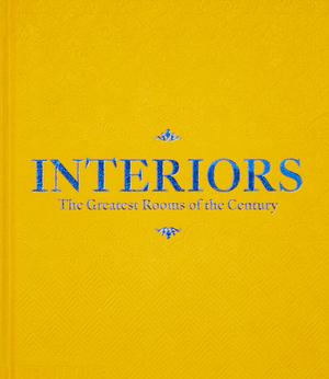 Interiors: The Greatest Rooms of the Century (Saffron Yellow Edition)