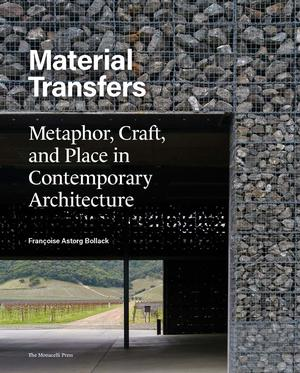 Material Transfers: Metaphor, Craft, and Place in Contemporary Architecture (Pre-order)
