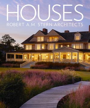 Houses: Robert A.M. Stern Architects (Pre-order)
