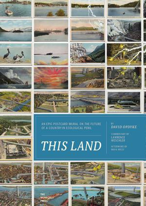 This Land: An Epic Postcard Mural on the Future of a Country in Ecological Peril (Pre-order)