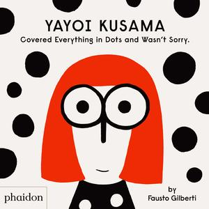 Yayoi Kusama Covered Everything in Dots and Wasn't Sorry. (Pre-order)