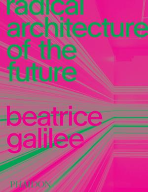 Radical Architecture of the Future (Pre-order)