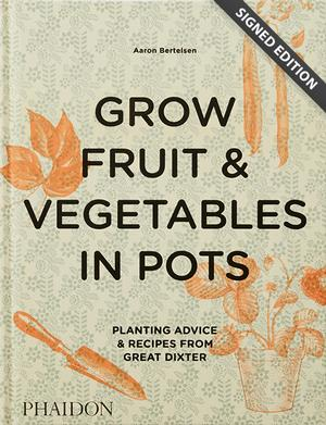 Grow Fruit & Vegetables in Pots - Signed Edition
