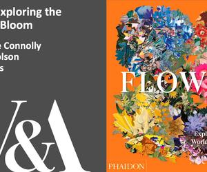 You really must watch our Flower panel talk at the V&A