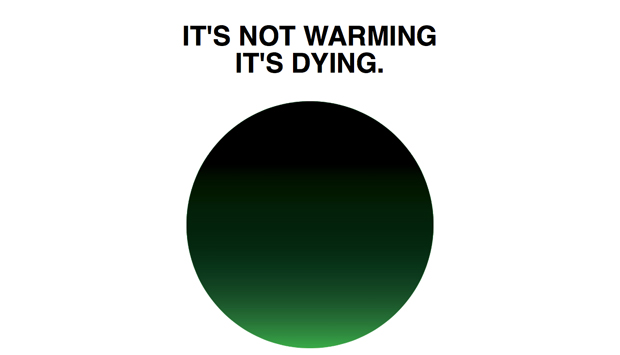 It's not warming it's dying - Milton Glaser