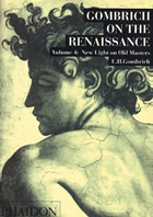 Gombrich on the Renaissance Volume IV