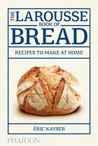 The Larousse Book of Bread (Pre-order)