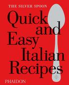 The Silver Spoon Quick and Easy Italian Recipes