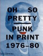 Oh So Pretty: Punk in Print 1976-1980 (Pre-order)