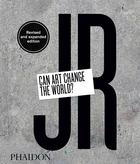 JR: Can Art Change the World? (Revised and Expanded Edition) (Pre-order)
