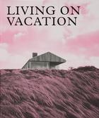 Living on Vacation (Pre-order)