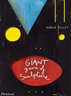 Hervé Tullet: The Giant Game of Sculpture