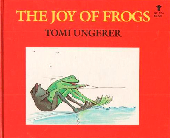 Tomi Ungerer's The Joy of Frogs