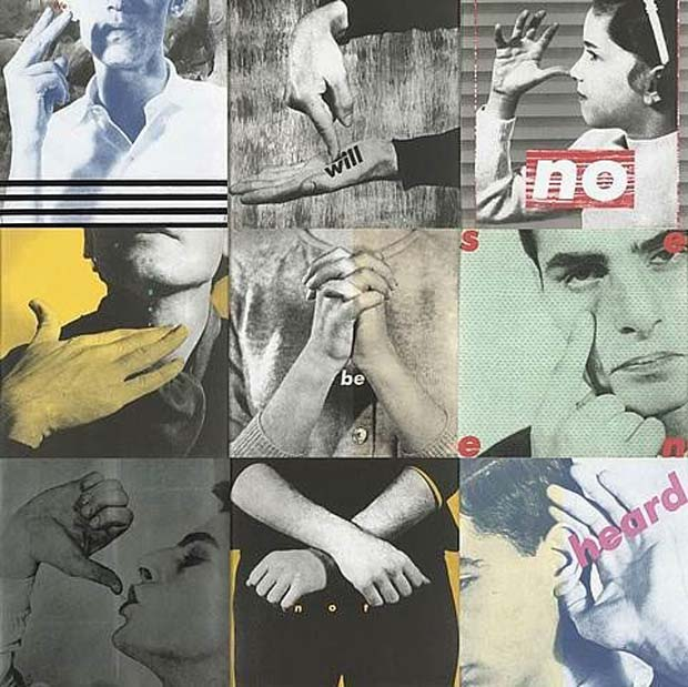 Untitled (we will no longer be seen and not heard), (1985) by Barbara Kruger